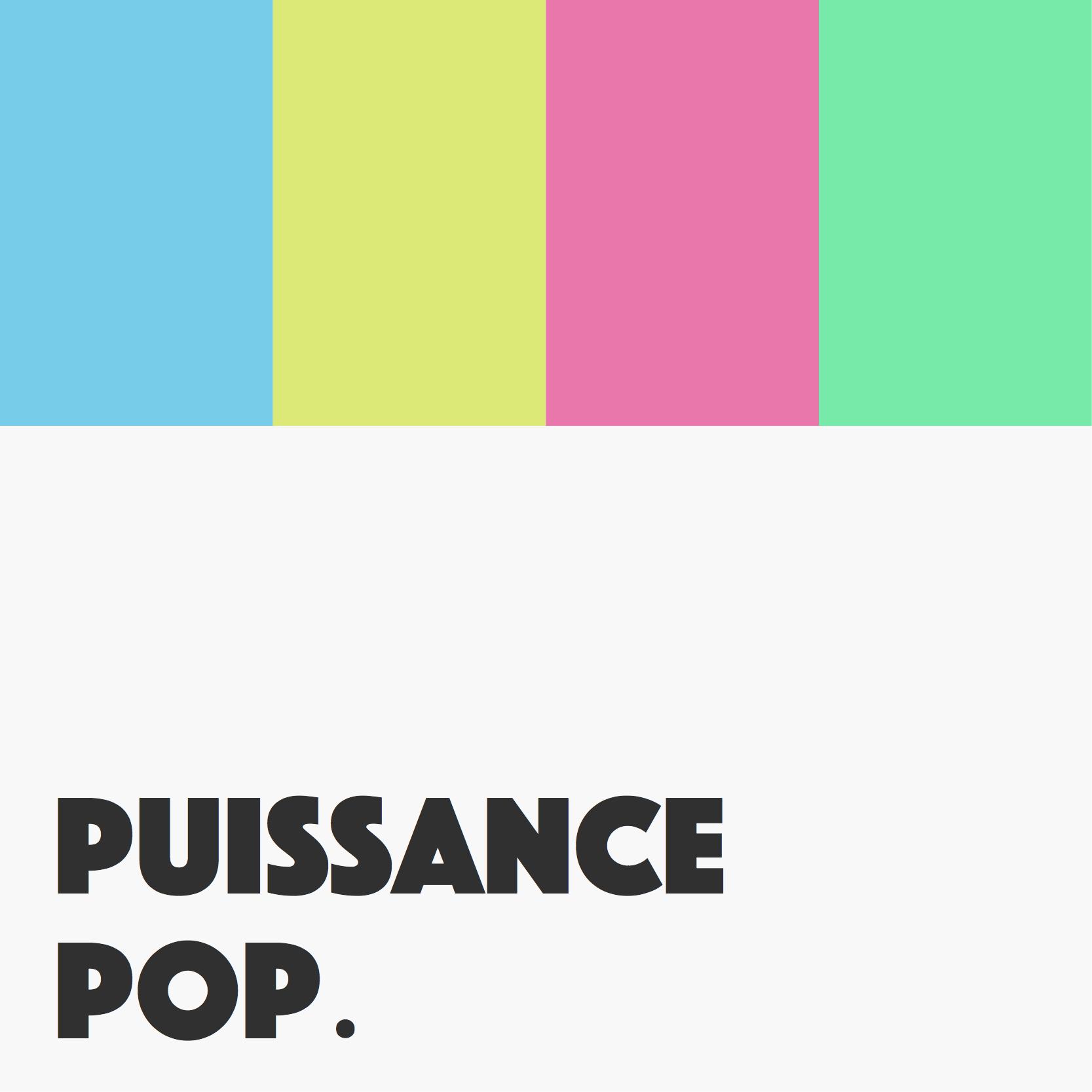 Puissance Pop.